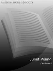 Juliet Rising ebook by Cleo Cordell
