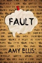 Fault ebook by Amy Ellis