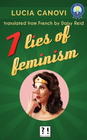 7 lies of feminism ebook by Lucia Canovi