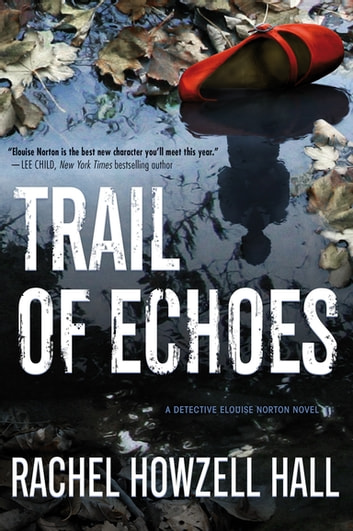 Trail of Echoes - A Detective Elouise Norton Novel ebook by Rachel Howzell Hall
