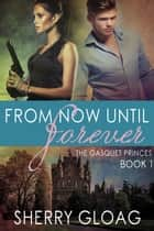 From Now Until Forever ebook by Sherry Gloag