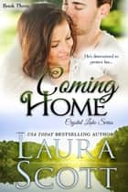 Coming Home ebook by Laura Scott