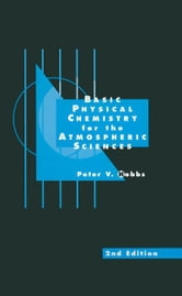 Basic Physical Chemistry for the Atmospheric Sciences ebook by Hobbs, Peter V.