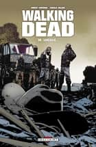 Walking Dead T18 - Lucille... ebook by Charlie Adlard, Robert Kirkman