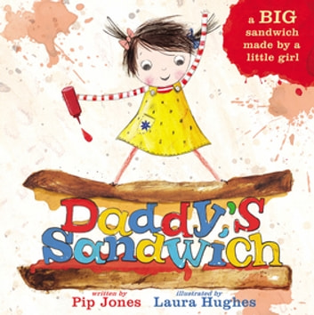 Daddy's Sandwich ebook by Pip Jones