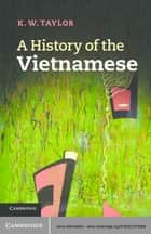 A History of the Vietnamese ebook by K. W. Taylor