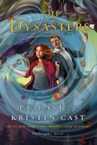 The Dysasters: The Graphic Novel eBook by P. C. Cast, Kristin Cast