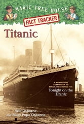 Titanic - A Nonfiction Companion to Magic Tree House #17: Tonight on the Titanic ebook by Mary Pope Osborne,Will Osborne