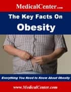 The Key Facts on Obesity ebook by Patrick W. Nee