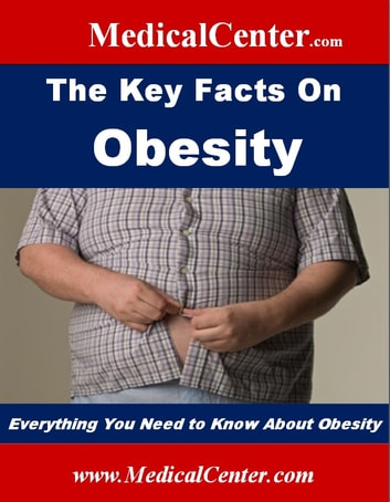 The Key Facts on Obesity - Everything You Need to Know About Obesity ebook by Patrick W. Nee