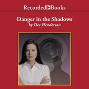 Danger in the Shadows audiobook by Dee Henderson