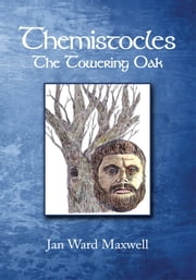 Themistocles - The Towering Oak ebook by Jan Ward Maxwell