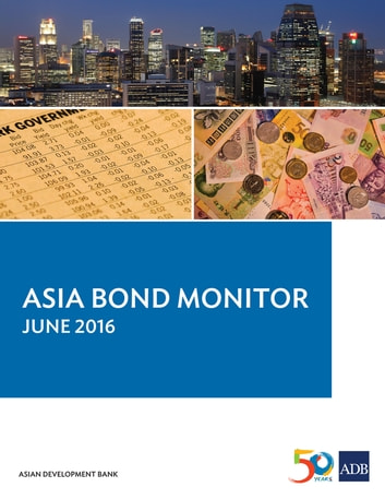 Asia Bond Monitor - June 2016 ebook by Asian Development Bank