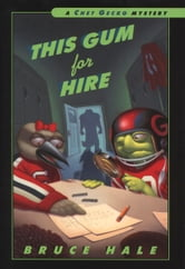 This Gum for Hire - A Chet Gecko Mystery ebook by Bruce Hale