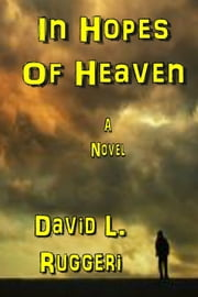 In Hopes Of Heaven ebook by David Ruggeri