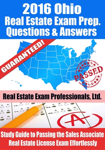 2016 Ohio Real Estate Exam Prep Questions and Answers: Study Guide to Passing the Salesperson Real Estate License Exam Effortlessly ebook by Real Estate Exam Professionals Ltd.