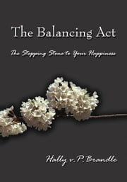 The Balancing Act ebook by Hally v.P.Brandle