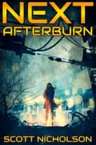Afterburn: A Post-Apocalyptic Thriller - Free First Book in the Next Series ebook by Scott Nicholson