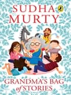Grandma's Bag of Stories ebook by Sudha Murty