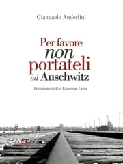 Per favore non portateli ad Auschwitz ebook by Kobo.Web.Store.Products.Fields.ContributorFieldViewModel