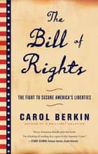 The Bill of Rights ebook by Carol Berkin