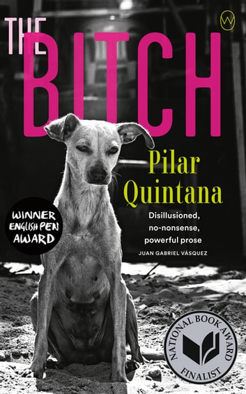 The Bitch ebook by Pilar Quintana