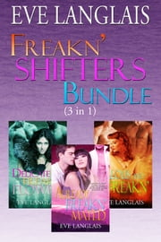 Freakn' Shifters Bundle - (3-in-1) ebook by Eve Langlais