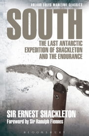 South - The last Antarctic expedition of Shackleton and the Endurance ebook by Sir Ernest Shackleton