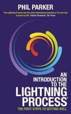An Introduction to the Lightning Process - The First Steps to Getting Well eBook by Phil Parker