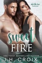 Sweet Fire ebook by J.H. Croix