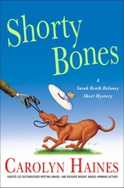 Shorty Bones - A Sarah Booth Delaney Story ebook by Carolyn Haines