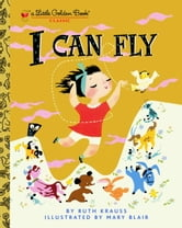I Can Fly ebook by Ruth Krauss