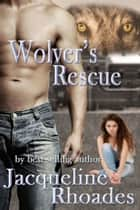 Wolver's Rescue ebook by Jacqueline Rhoades