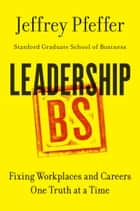 Leadership BS ebook by Jeffrey Pfeffer