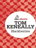 Blackberries ebook by Tom Keneally