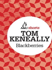 Blackberries - Allen & Unwin shorts ebook by Tom Keneally