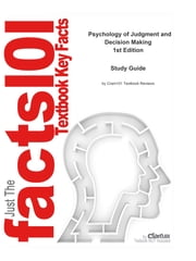 e-Study Guide for: Psychology of Judgment and Decision Making by Scott Plous, ISBN 9780070504776 ebook by Cram101 Textbook Reviews