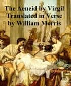 The Aeneid of Virgil, Done Into English Verse ebook by Virgil