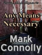 Any Means Necessary ebook by Mark Connolly