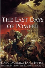 The Last Days of Pompeii ebook by Edward Bulwer-Lytton