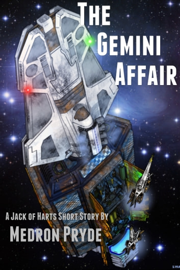 The Gemini Affair (Jack of Harts Short Story 1) ebook by Medron Pryde