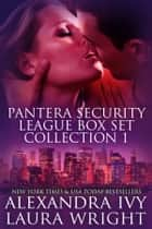 Pantera Security League Box Set Collection One eBook by Laura Wright, Alexandra Ivy