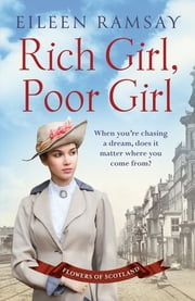 Rich Girl, Poor Girl - A heartbreaking saga of two women who fight for what they deserve ebook by Eileen Ramsay
