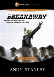 Breakaway Study Guide - Because You Didn't Set Out to Be Just Like Everybody Else ebook by Andy Stanley