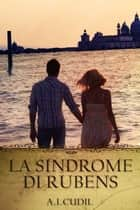 La sindrome di Rubens ebook by A.I. Cudil