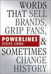 Powerlines - Words That Sell Brands, Grip Fans, and Sometimes Change History ebook by Steve Cone