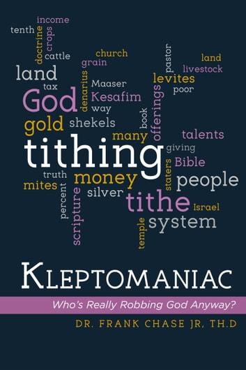Kleptomaniac - Who's Really Robbing God Anyway? ebook by Frank Chase Jr