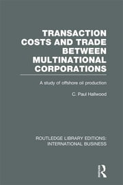 Transaction Costs & Trade Between Multinational Corporations (RLE International Business) ebook by C Paul Hallwood