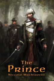 The Prince (Annotated) ebook by Niccolò Machiavelli