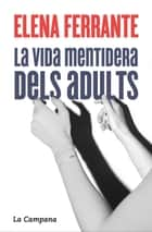 La vida mentidera dels adults ebook by